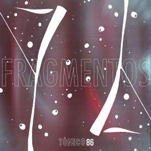 Fragmentos por Tónico 86