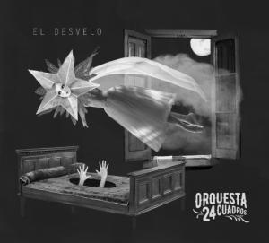 Orquesta 24 Cuadros lanza El Desvelo, su segundo material discográfico