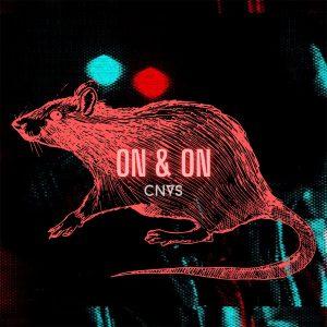CNVS estrena el video de «ON & ON»