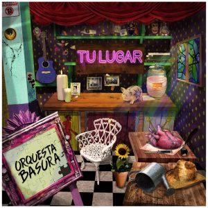Orquesta Basura presenta su nuevo disco: Tu Lugar